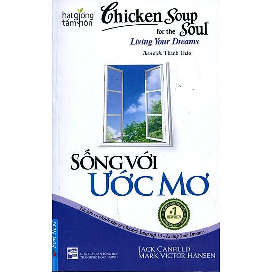 Chicken Soup For The Soul 13 – Sống Với Ước Mơ