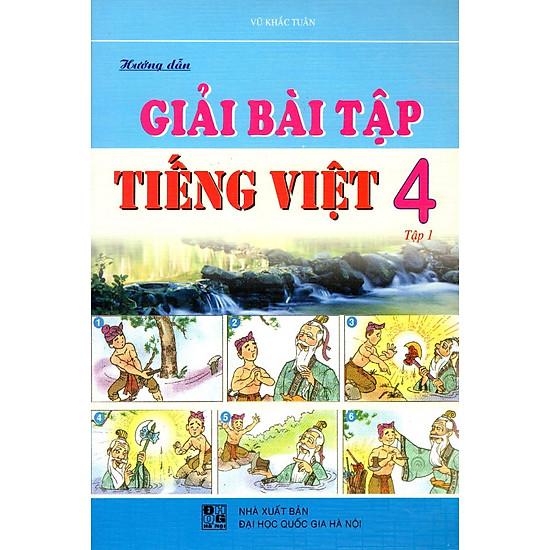 Hướng Dẫn Giải Bài Tập Tiếng Việt Lớp 4 (Tập 1)