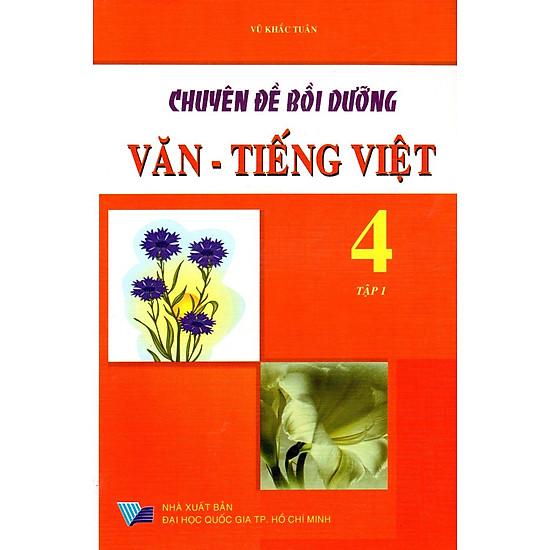 Chuyên Đề Bồi Dưỡng Văn – Tiếng Việt Lớp 4 (Tập 1)