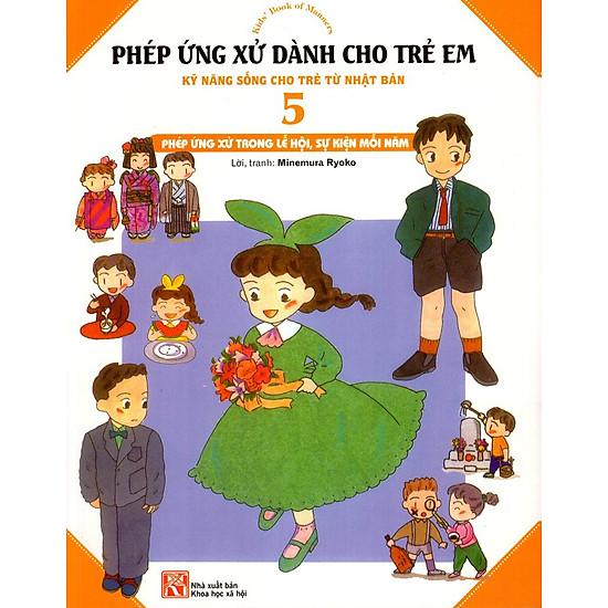 Phép Ứng Xử Dành Cho Trẻ Em (Tập 5) – Phép Ứng Xử Trong Lễ Hội, Sự Kiện Mỗi Năm