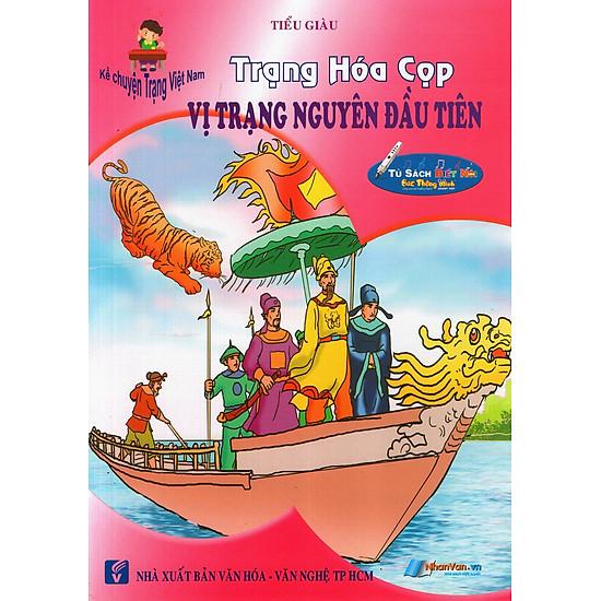 [Download Sách] Kể Chuyện Trạng Việt Nam: Trạng Hóa Cọp - Vị Trạng Nguyên Đầu Tiên