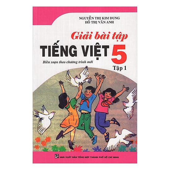 [Download Sách] Giải Bài Tập Tiếng Việt Lớp 5 (Tập 1)