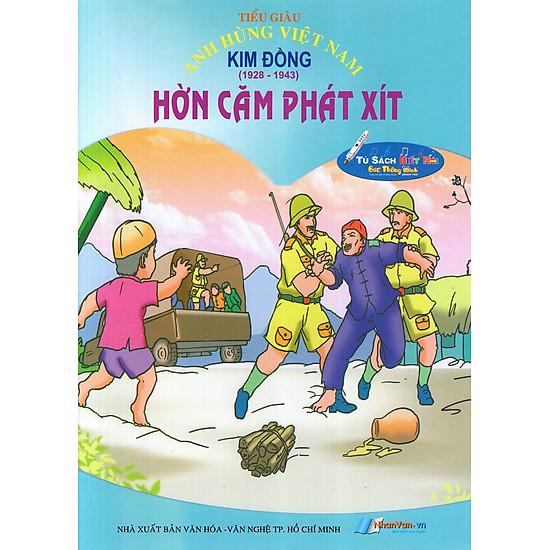 Anh Hùng Việt Nam: Kim Đồng – Hờn Căm Phát Xít