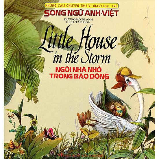 [Download Sách] Những Câu Chuyện Thú Vị Giáo Dục Trẻ - Ngôi Nhà Nhỏ Trong Bão Giông (Song Ngữ Anh - Việt)