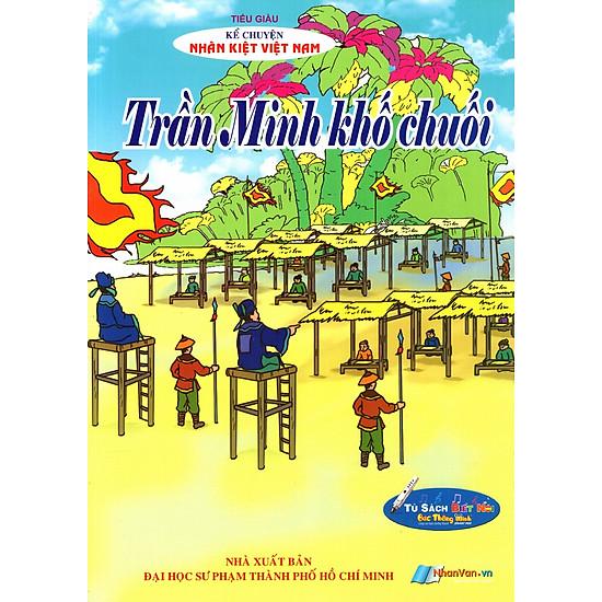 Kể Chuyện Nhân Kiệt Việt Nam: Trần Minh Khố Chuối