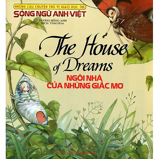 Những Câu Chuyện Thú Vị Giáo Dục Trẻ - Ngôi Nhà Của Những Giấc Mơ (Song Ngữ Anh - Việt)