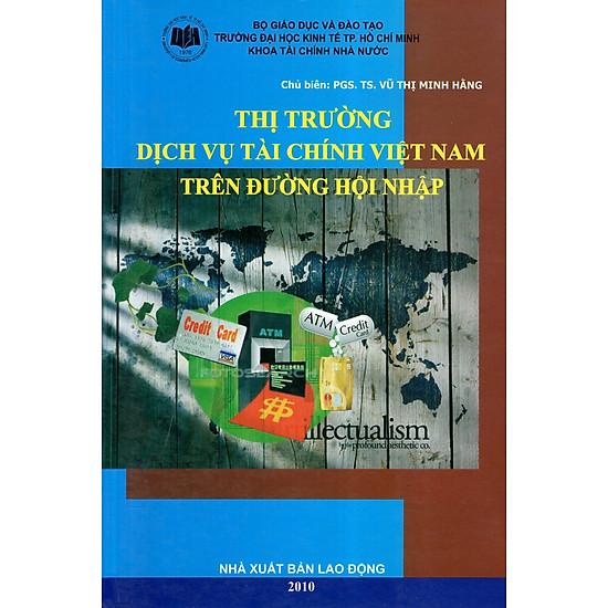 Thị Trường Dịch Vụ Tài Chính Việt Nam Trên Đường Hội Nhập
