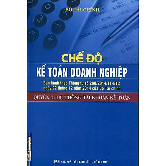 Chế Độ Kế Toán Doanh Nghiệp (Quyển 1): Hệ Thống Tài Khoản Kế Toán