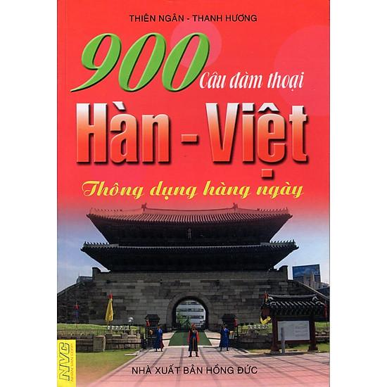 900 Câu Đàm Thoại Hàn – Việt Thông Dụng Hàng Ngày