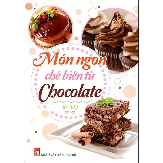 [Download sách] Món Ngon Chế Biến Từ Chocolate