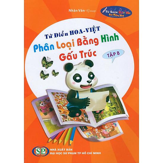 [Download Sách] Từ Điển Hoa - Việt Phân Loại Bằng Hình Gấu Trúc (Tập 8)