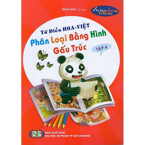 [Download sách] Từ Điển Hoa - Việt Phân Loại Bằng Hình Gấu Trúc (Tập 4)