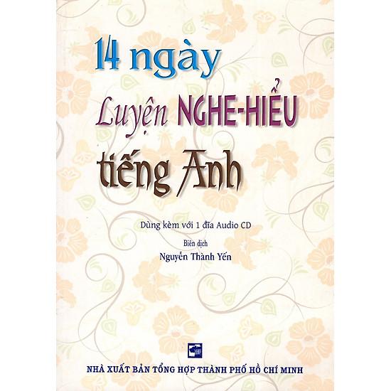 14 Ngày Luyện Nghe – Hiểu Tiếng Anh (Kèm CD)