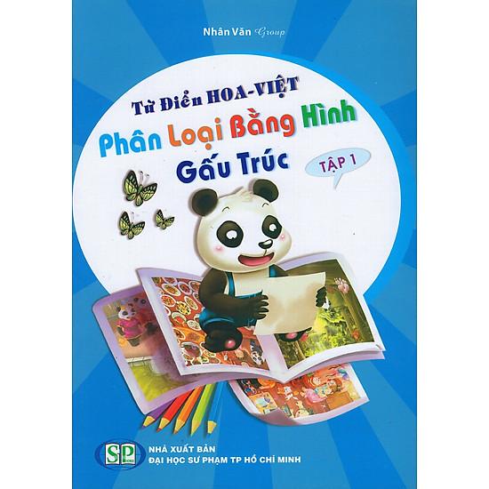 [Download Sách] Từ Điển Hoa - Việt Phân Loại Bằng Hình Gấu Trúc (Tập 1)