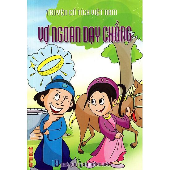 Truyện Cổ Tích Việt Nam – Vợ Ngoan Dạy Chồng