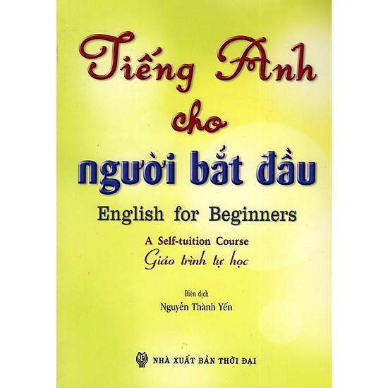 Tiếng Anh Cho Người Bắt Đầu (Giáo Trình Tự Học) – Kèm CD