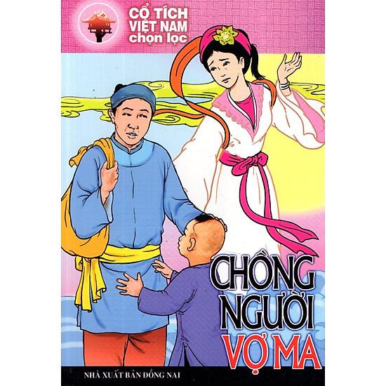 Cổ Tích Việt Nam Chọn Lọc – Chồng Người Vợ Ma