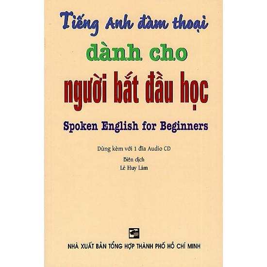 Tiếng Anh Đàm Thoại Dành Cho Người Bắt Đầu Học – Kèm CD