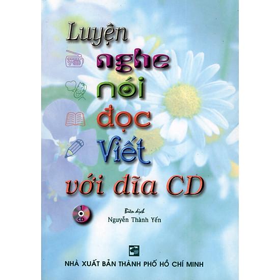 Luyện Nghe – Nói – Đọc – Viết (Kèm CD)