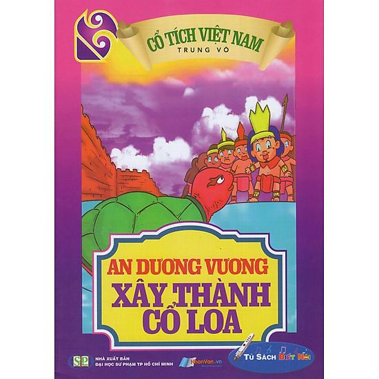 Cổ Tích Việt Nam – An Dương Vương Xây Thành Cổ Loa