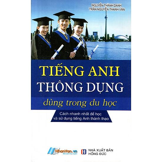 Download sách Tiếng Anh Thông Dụng Dùng Trong Du Học (Kèm CD)