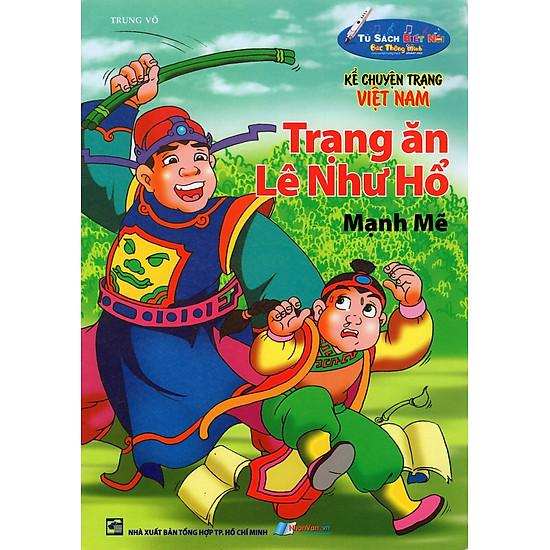 Kể Chuyện Trạng Việt Nam - Trạng Ăn Lê Như Hổ - Mạnh Mẽ