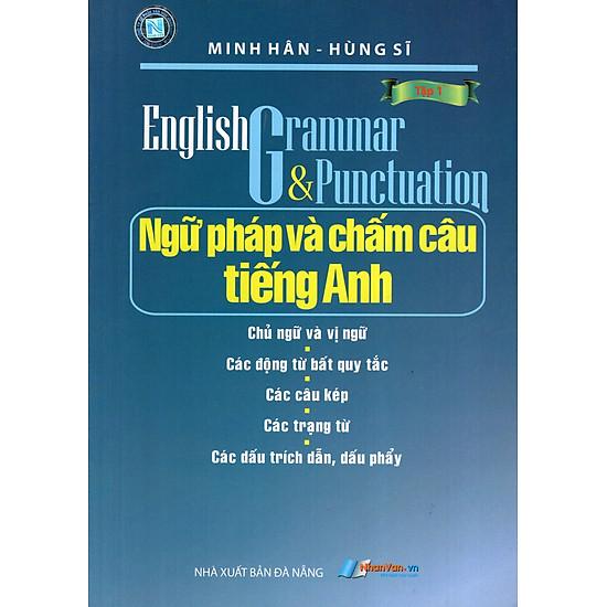 Ngữ Pháp Và Chấm Câu Tiếng Anh (Tập 1)
