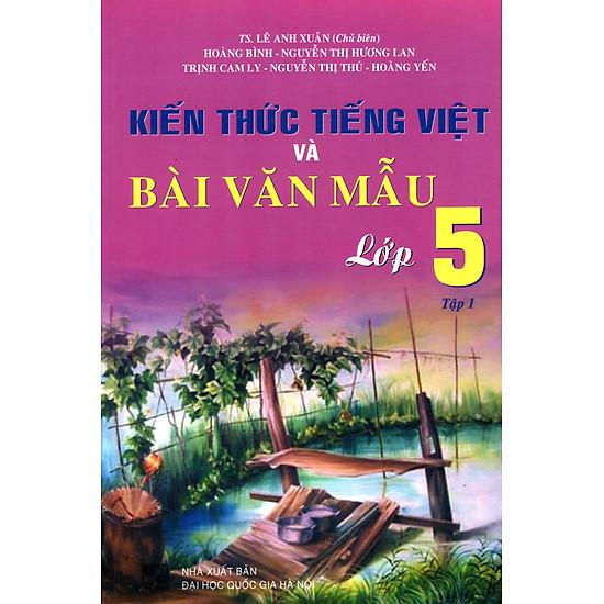 Kiến Thức Tiếng Việt Và Bài Văn Mẫu Lớp 5 (Tập 1)