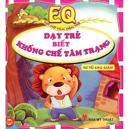 EQ Gợi Mở Tâm Hồn Trẻ - Dạy Trẻ Biết Khống Chế Tâm Trạng