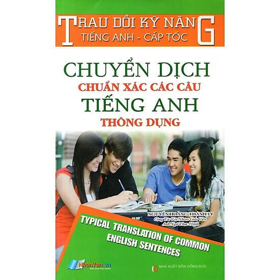 Chuyển Dịch Chuẩn Xác Các Câu Tiếng Anh Thông Dụng