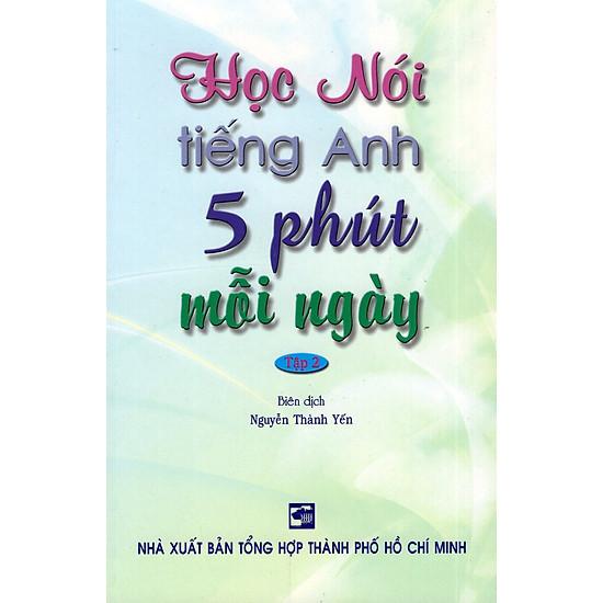 Học Nói Tiếng Anh 5 Phút Mỗi Ngày – Tập 2 (Kèm CD)