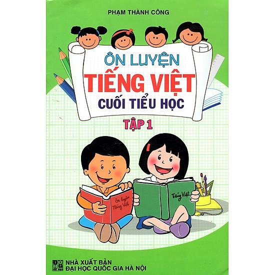 Ôn Luyện Tiếng Việt Cuối Tiểu Học (Tập 1)