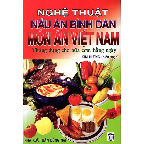 Nghệ Thuật Nấu Ăn Bình Dân – Món Ăn Việt Nam
