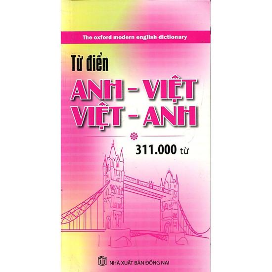[Download sách] Từ Điển Anh Việt - Việt Anh (311.000 Mục Từ)