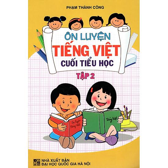 Ôn Luyện Tiếng Việt Cuối Tiểu Học (Tập 2)