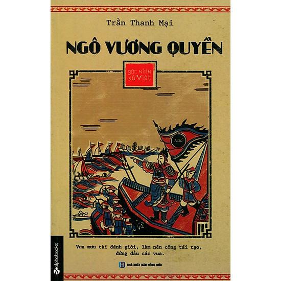 Góc Nhìn Sử Việt - Ngô Vương Quyền