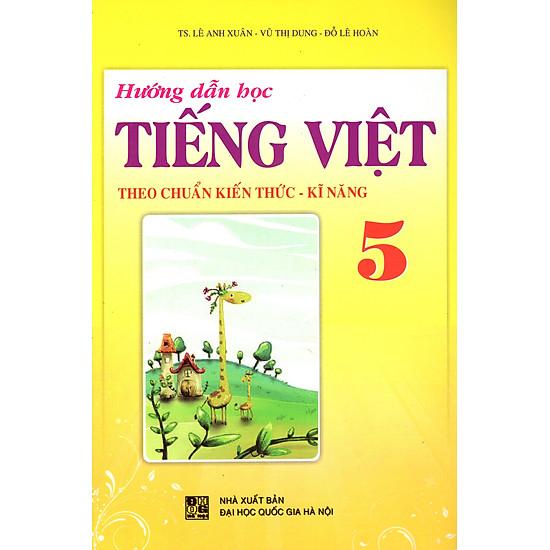 Hướng Dẫn Học Tiếng Việt Theo Chuẩn Kiến Thức Kĩ Năng Lớp 5