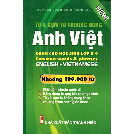 Từ Điển Anh – Việt Dành Cho Học Sinh Lớp 8 – 9 (Khoảng 199.000 Từ)