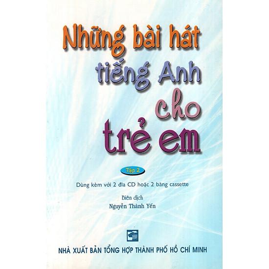 Những Bài Hát Tiếng Anh Cho Trẻ Em – Tập 2 (Không Kèm CD)