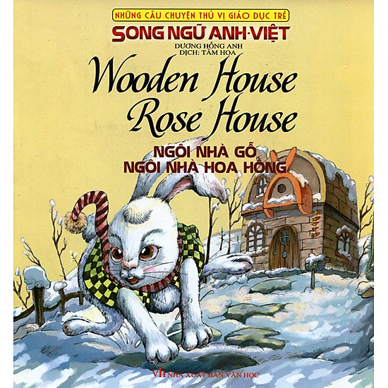 Những Câu Chuyện Thú Vị Giáo Dục Trẻ - Ngôi Nhà Gỗ - Ngôi Nhà Hoa Hồng (Song Ngữ Anh - Việt)