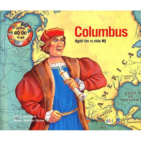 Download sách Những Bộ Óc Vĩ Đại - Columbus Người Tìm Ra Châu Mỹ