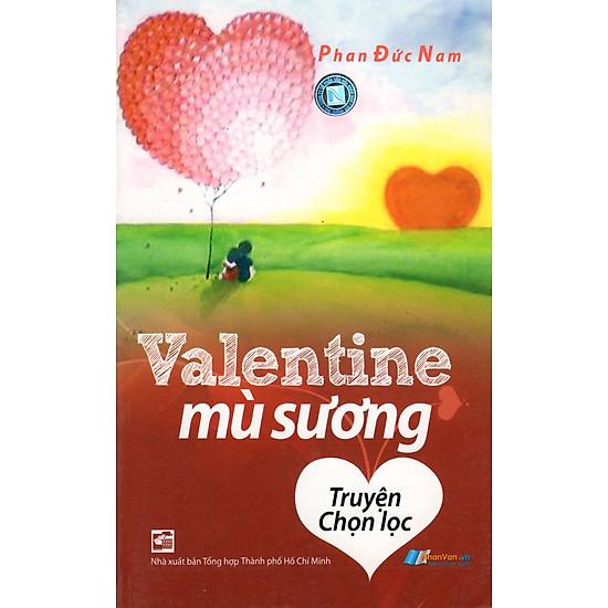 Valentine Mù Sương (Truyện Chọn Lọc)