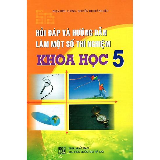 Hỏi Đáp Và Hướng Dẫn Làm Một Số Thí Nghiệm Khoa Học Lớp 5