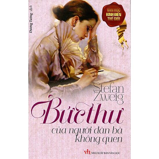 Tủ Sách Văn Học Kinh Điển Thế Giới – Bức Thư Của Người Đàn Bà Không Quen