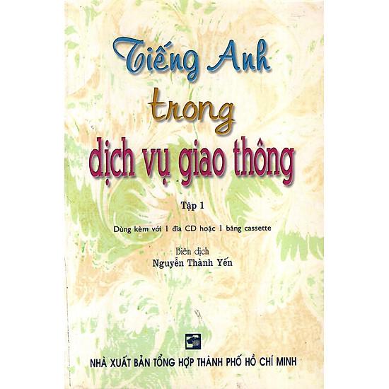 Tiếng Anh Trong Dịch Vụ Giao Thông – Tập 1 (Không Kèm CD)