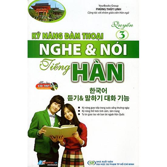 Kỹ Năng Đàm Thoại Nghe & Nói Tiếng Hàn (Quyển 3) – Kèm CD
