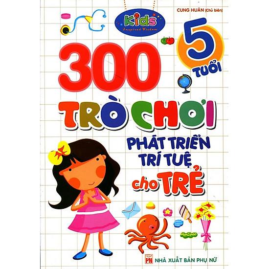 300 Trò Chơi Phát Triển Trí Tuệ Cho Trẻ (5 Tuổi)