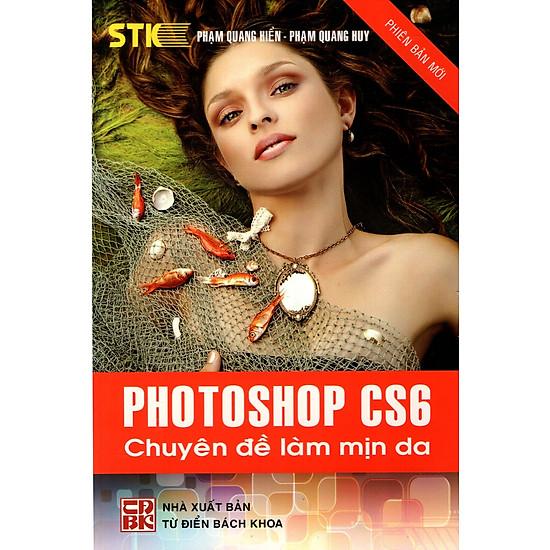 Photoshop CS6 – Chuyên Đề Làm Mịn Da