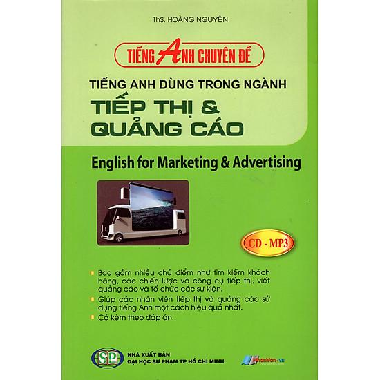 Tiếng Anh Chuyên Đề - Tiếng Anh Trong Ngành Tiếp Thị & Quảng Cáo (Kèm CD)