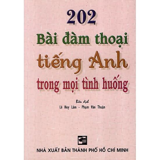 202 Bài Đàm Thoại Tiếng Anh Trong Mọi Tình Huống